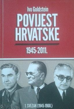 Povijest Hrvatske 1945-2011. (1. svezak 1945-1968.)