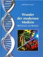 Wunder der modernen Medizin : Hoffnungen und Bedenken