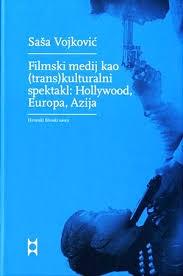 Filmski medij kao (trans)kulturalni spektakl: Hollywood, Europa, Azija