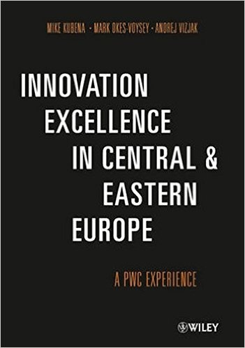 Innovation Excellence in Central and Eastern Europe: A PwC Experience