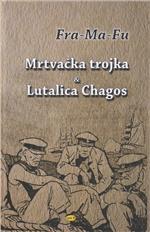 MRTVAČKA TROJKA & LUTALICA CHAGOS