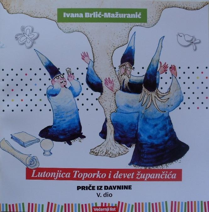 Priče iz davnine V.: Lutonjica Toporko i devet župančića