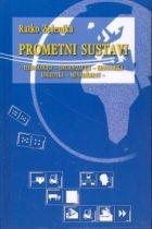 Prometni sustavi : tehnologija-organizacija-ekonomika-logistika-menadžment