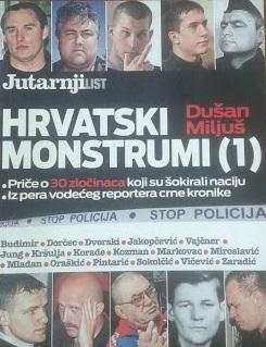 Hrvatski monstrumi : priče o 30 zločinaca koje su šokirale naciju (1. dio)