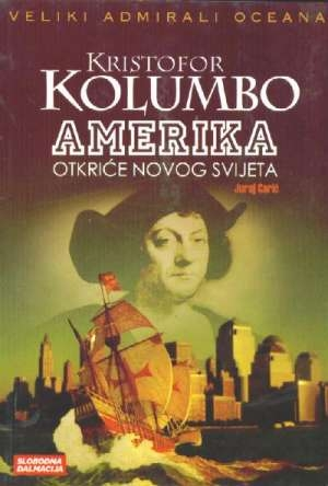 Kristof Kolumbo - Amerika otkriće novog svijeta