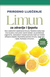 Prirodno liječenje : Limun za zdravlje i ljepotu