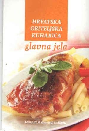 Hrvatska obiteljska kuharica - Glavna jela
