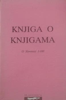 Knjiga o knjigama : (O Slavonici 1 - 100)