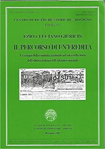 Il percorso di un'eredità : la stampa della comunità nazionale nel solco della storia dell'editoria italiana dell'Adriatico orientale