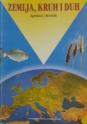 Zemlja, kruh i duh : igrokazi i recitali