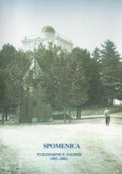 Spomenica Zvjezdarnice Zagreb : 1903.-2003. : povodom stote obljetnice