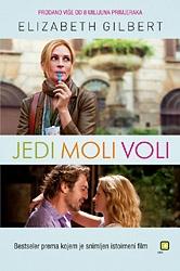 Jedi, moli, voli : potraga jedne žene za svime diljem Italije, Indije i Indonezije