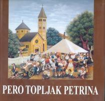Pero Topljak Petrina : život i djelo