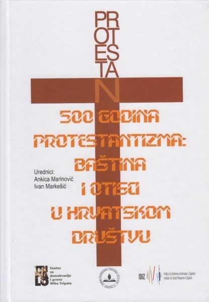 500 godina protestantizma : baština i otisci u hrvatskom društvu