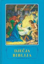 Dječja Biblija : biblijske zgode u slikama
