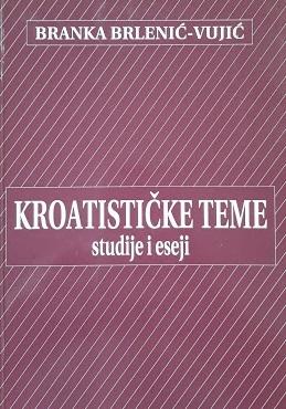 Kroatističke teme : studije i eseji