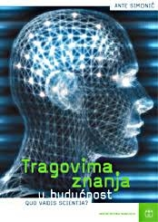 Tragovima znanja u budućnost : quo vadis scientia?