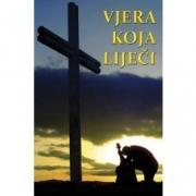 Vjera koja liječi : duhovna pomoć