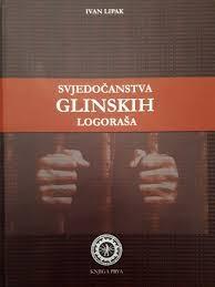 Svjedočanstva glinskih logoraša (knjiga prva)
