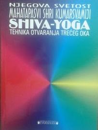 Shiva - yoga : tehnika otvaranja trećeg oka