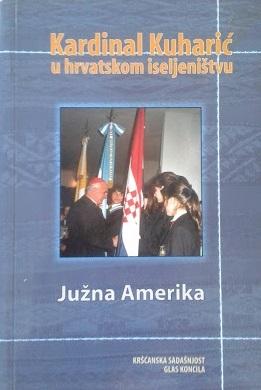 Kardinal Kuharić u hrvatskom iseljeništvu : Južna Amerika