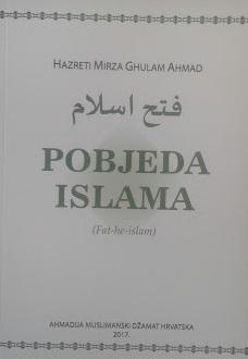 Pobjeda Islama : i radosna vijest o posebnoj manifestaciji Božjeg svjetla, o slijeđenju Njegovih puteva i poziv na put Njegove blagonaklonosti