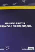 Medijski pristupi promociji EU integracija