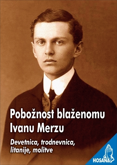 Pobožnost blaženomu Ivanu Merzu : devetnica, trodnevnica, litanije, molitve
