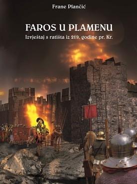 Faros u plamenu : izvještaj s bojišta iz 219. godine prije Krista