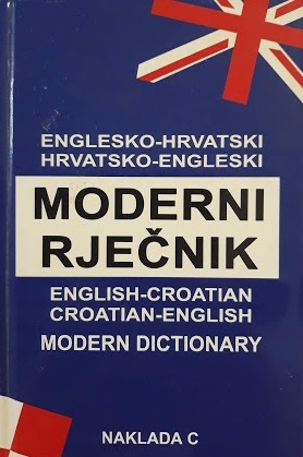 Englesko-hrvatski i hrvatsko-engleski moderni rječnik = English-croatian and croatian-english dictionary