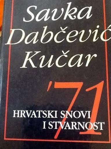 '71 : Hrvatski snovi i stvarnost (knjiga 1)