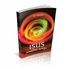 Isus - središte svega : preispitivanje osnova našeg vjerovanja