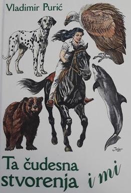 Ta čudesna stvorenja i mi : dvadeset i dvije novele o ljudima i životinjama