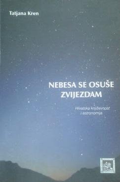 Nebesa se osuše zvijezdam : hrvatska književnost i astronomija