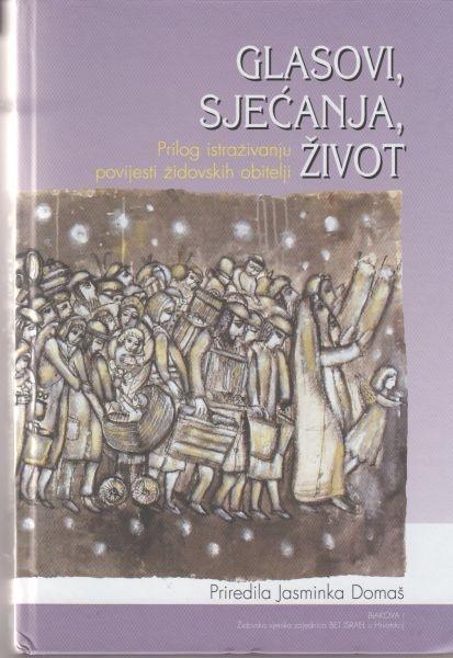 Glasovi, sjećanja, život : prilog istraživanju povijesti židovskih obitelji