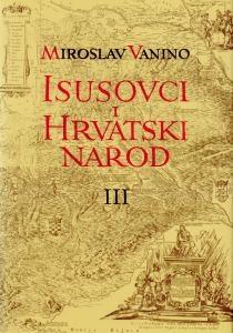 Isusovci i hrvatski narod - Pučke misije, prekomorske misije, rezidencija Osijek, književni rad (3.svezak)