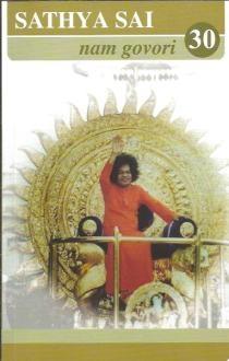 Sathya Sai nam govori -  Govori Bhagavana Sri Sathya Sai Babe : održani tijekom 1997. godine (30.knjiga)