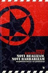 Novi realizam, novi barbarizam : Socijalistička teorija u eri globalizacije