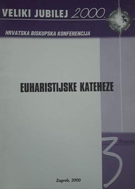Veliki jubilej 2000.: Euharistijske kateheze (svezak 3)
