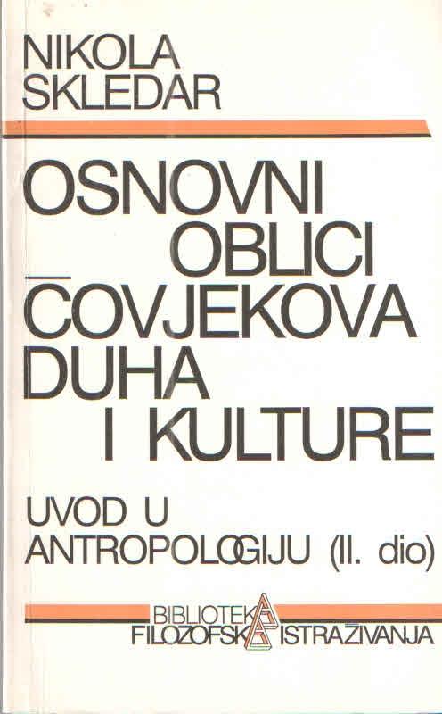 Osnovni oblici čovjekova duha i kulture : uvod u antropologiju (2. dio)