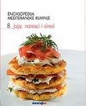 Enciklopedija mediteranske kuhinje 8: Jaja, naresci i sirevi