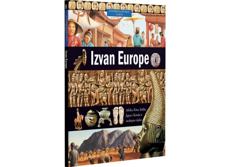 Ilustrirana povijest svijeta 8 : Izvan Europe