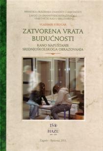 Zatvorena vrata budućnosti : rano napuštanje srednjoškolskoga obrazovanja u Bjelovarsko-bilogorskoj županiji