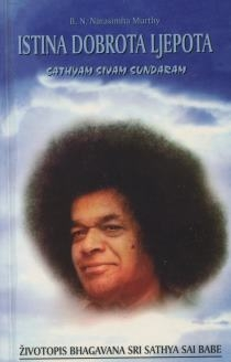 Istina, dobrota, ljepota = Satya, siva, sundara : životopis Bhagavana Sri Sathya Sai Babe (5.dio)