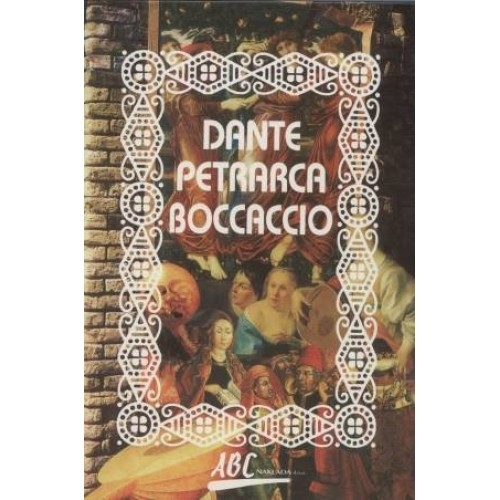 Izbor iz djela - Dante, Petrarca, Boccaccio