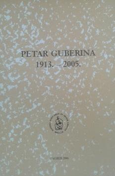 Petar Guberina : 1913. - 2005.