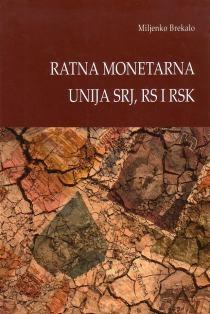 Ratna monetarna unija SRJ, RS i RSK