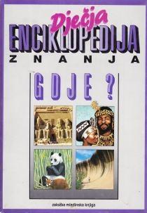 Dječja enciklopedija znanja - Gdje?