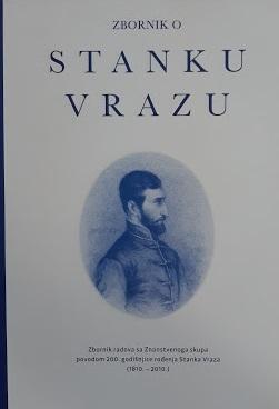 Zbornik o Stanku Vrazu hrvatskom pjesniku i književnom kritičaru