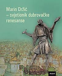 Marin Držić - svjetionik dubrovačke renesanse